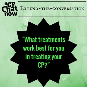 "CPChatNow asks you, ""What treatments work best for you in treating your CP?"""