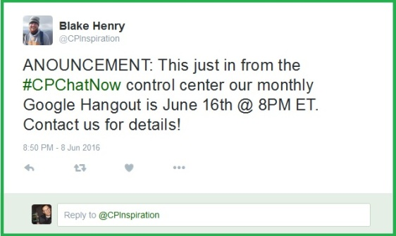 Co-host Blake Henry announces the date for #CPChatNow's monthly Google Hangouts video chat.