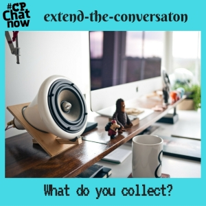 "This week's extend-the-conversation question asks ""What do you collect?"""