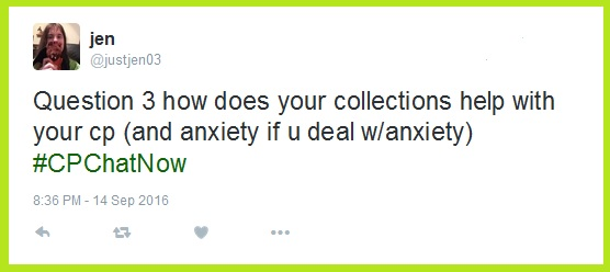 "Jen asks ""How does your collection help with your CP and/or anxiety?"""
