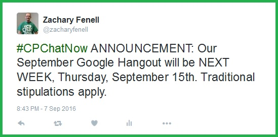 The September 2016 #CPChatNow Google Hangout takes place Thursday, September 15th at 8pm ET.