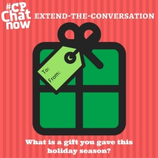"Answer for the extend-the-conversation question, ""What is a gift you gave this holiday season?"""