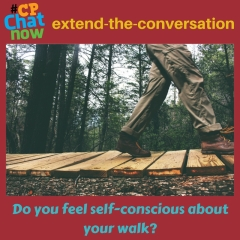 """Do you feel self-conscious about your walk?"" Answer to keep the conversation going!"