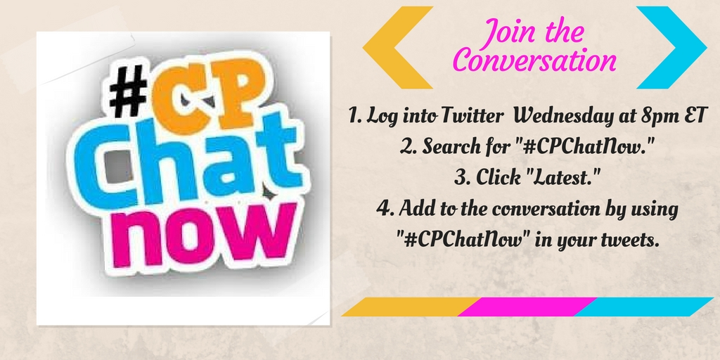 Join the live cerebral palsy Twitter chat #CPChatNow every Wednesday night.
