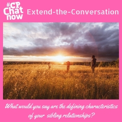 "This week's extend-the-conversation question asks ""What would you say are the defining characteristics of your sibling relationships?"""