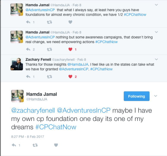 Hamada's 1st 2 tweets: At least you guys have foundations for almost every chronic condition. We have nothing but some awareness campaigns, that doesn't bring real change, we need empowering actions. Zach thanked her for her insights. I feel like us in the states can take what we have for granted. Hamada responded, maybe I have my own CP foundation one day. It's one of my dreams.