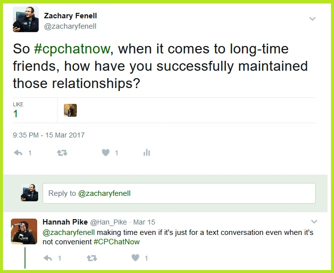Zachary asks how #CPChatNow participants successfully maintain long-time friendships.