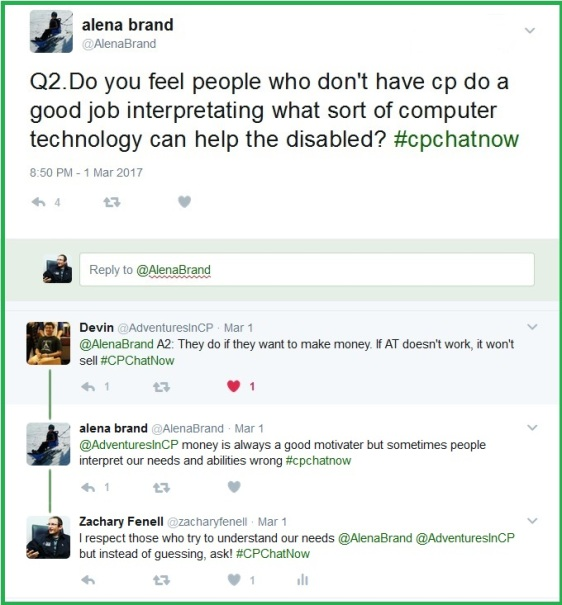 "Alena asks #CPChatNow ""Do you feel people who don't have CP do a good job interpreting what sort of computer technology can help the disabled?"""