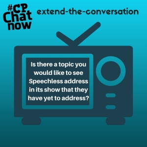 """Answer for this week's extend-the-conversation question """"Is there a topic you would like to see Speechless address in the show that they have yet to address?"""""""