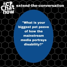 "This week's extend-the-conversation question asks ""What is your biggest pet peeve of how the mainstream media portrays disability?"" Answer in the ""Comments"" section."