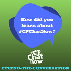 "Answer for the week's extend-the-conversation question ""How did you learn about #CPChatNow?"""