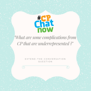 Extend-The-Conversation graphic: What are some complications from CP that are underrepresented?