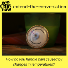 "This week's extend-the-conversation question asks ""How do you handle pain caused by changes in temperatures?"""