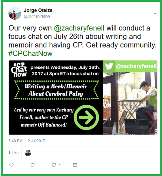 Co-host Zachary Fenell, author of the cerebral palsy memoir Off Balanced, will lead a discussion on writing a CP related book/memoir on Wednesday, July 26th, 2017.