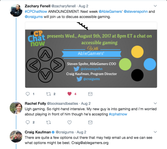 Zach announced the AbleGamers Focus Chat for August 9th, Rachel expressed frustration with video games, Craig from AbleGamers reached out to her to offer assistance.
