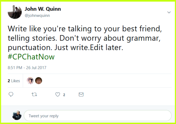 "John suggests not worrying about grammar or anything. Rather ""Just write. Edit later."""