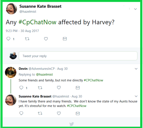 Susanne asks if anyone in CPChatNow was impacted by Hurricane Harvey.