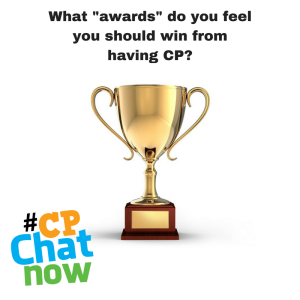 "A picture of a gold trophy centered on a white background. There is black lettering of What ""awards"" do you feel you should win from having CP? above the trophy with the multi-colored #CPChatNow logo on the bottom left hand corner"