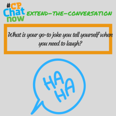 "Answer this week's extend-the-conversation question, ""What is your go-to joke you tell yourself when you need to laugh?"""