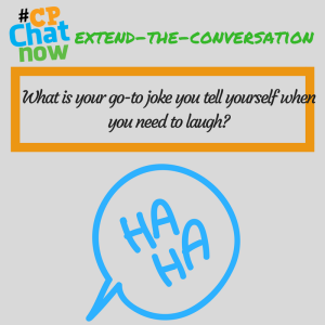 """Answer this week's extend-the-conversation question, """"What is your go-to joke you tell yourself when you need to laugh?"""""""