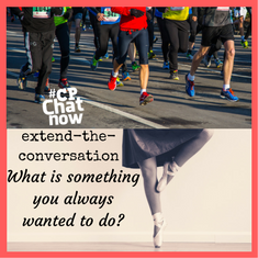 "This week's extend-the-conversation question asks ""What is something you always wanted to do?"""