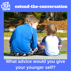 "This week's extend-the-conversation question asks ""What advice would you give your younger self?"""