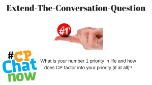 A white background with Extend-The-Conversation in black and What is your number 1 priority in life and how does CP factor into your priority (if at all)? on the bottom. The multicolored #CPChatNow logo is in the bottom lefthand corner. There is a pointer finger with a red ball with a #1 in white