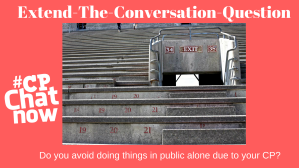 The Extend-The-Conversation question: A red background with a white #CPChatNow logo. A picture of stadium stairs without a railing with Do you avoid doing things in public alone due to your CP? on the bottom