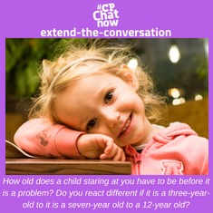 "Answer for the week's question, ""How old does a child staring at you have to be before it is a problem? Do you react different if it is a three-year old to it is a seven-year old to a 12-year old?"""