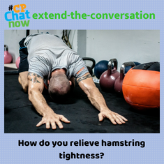 "This week's extend-the-conversation question asks, ""How do you relieve hamstring tightness?"""
