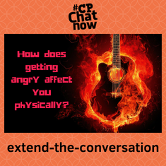 "This week's extend-the-conversation question asks, ""How does getting angry affect you physically?"""