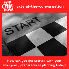 "This week's extend-the-conversation question asks, ""How can you get started with your emergency preparedness planning today?"""