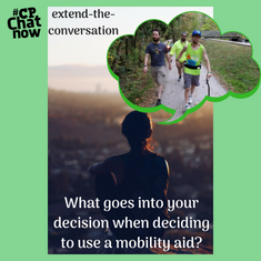 "This week's extend-the-conversation question asks, ""What goes into your decision when deciding to use a mobility aid?"""