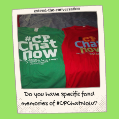 "This week's extend-the-conversation question asks, ""Do you have specific fond memories of #CPChatNow?"" Reply in the comments."
