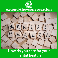 "This week's extend-the-conversation question asks, ""How do you care for your mental health?"""