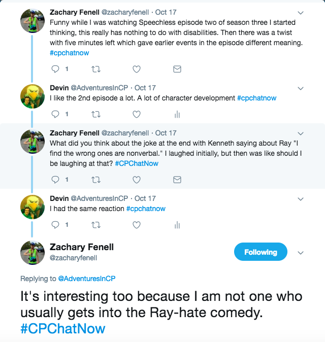 "Zach tweeted about episode 3 of Speechless having nothing to do with disabilities. I tweeted about liking the 2nd episode. We had mixed feelings about ""The wrong ones are non verbal joke"""