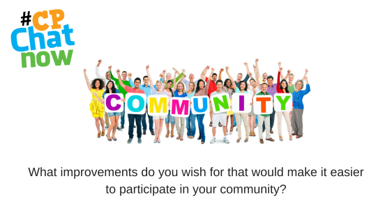 Extend-The-Conversation Graphic- What improvements do you wish for that would make it easier to participate in your community? on the bottom along with various people holding COMMUNITY in multi-colored letters with the multi-colored #CPChatNow logo in the upper left hand corner