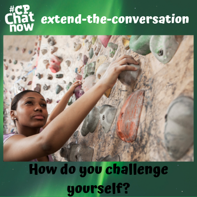 "This week's extend-the-conversation question asks, ""How do you challenge  yourself?"""