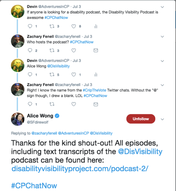 I recommend the Disability Visibility podcast. Zach recognized the host, Alice Wong, from the #CripTheVote chats.