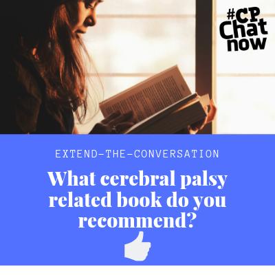 "This week's extend-the-conversation question asks, ""What cerebral palsy related book do you recommend?"""