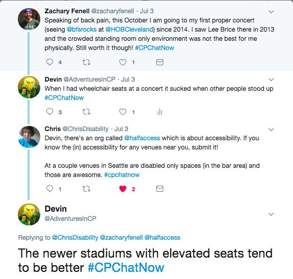 Zach tweeted about going to Bowling for Soup but being concerned about standing room only conditions. I reported it sucked when other people stood up when I had wheelchair seats and newer stadiums with elevated seats tended to be better. Chris tweeted about an organization called halfaccess that catalogue accessibility