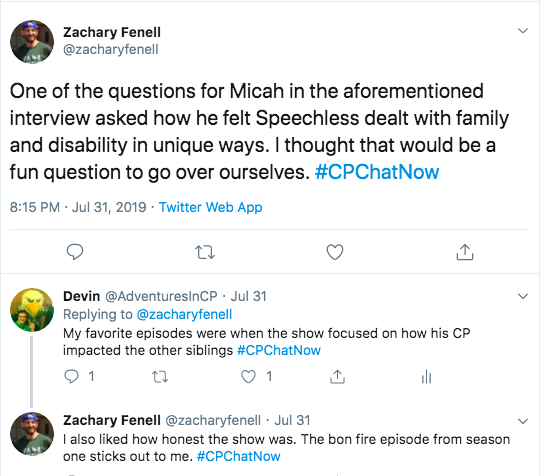 zach tweeted his enjoyment of the interview question about how speechless dealt with family. i tweeted about how my favorite episodes were how the show focused on how cp impacts other siblings. zach tweeted his appreciation of the show's honesty particularly the bonfire episode
