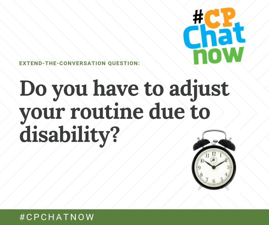 The Extend-The-Conversation Question: Do you have to adjust your routine due to disability? with Extend-The-Conversation in green above the question, the multicolored #CPChatNow logo, a black alarm clock showing 10:10