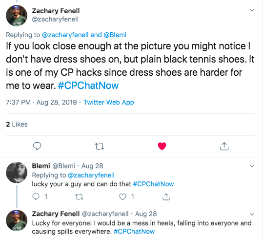 zach tweets that he wears black tennis shoes instead of dress shoes as a CP life hack. Blemi tweets zach is lucky he is a guy. Zach tweets he would be a mess in heels