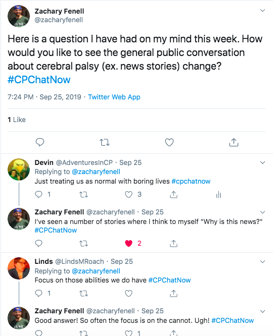 zach asks what people would like to see change about news stories regarding cp. i shared treating us as normal with boring lives. zach shared he sees many stories where he asks why is this news? linds tweeted about focusing on the abilities they do have. zach expressed frustration that the focus is on the cannot
