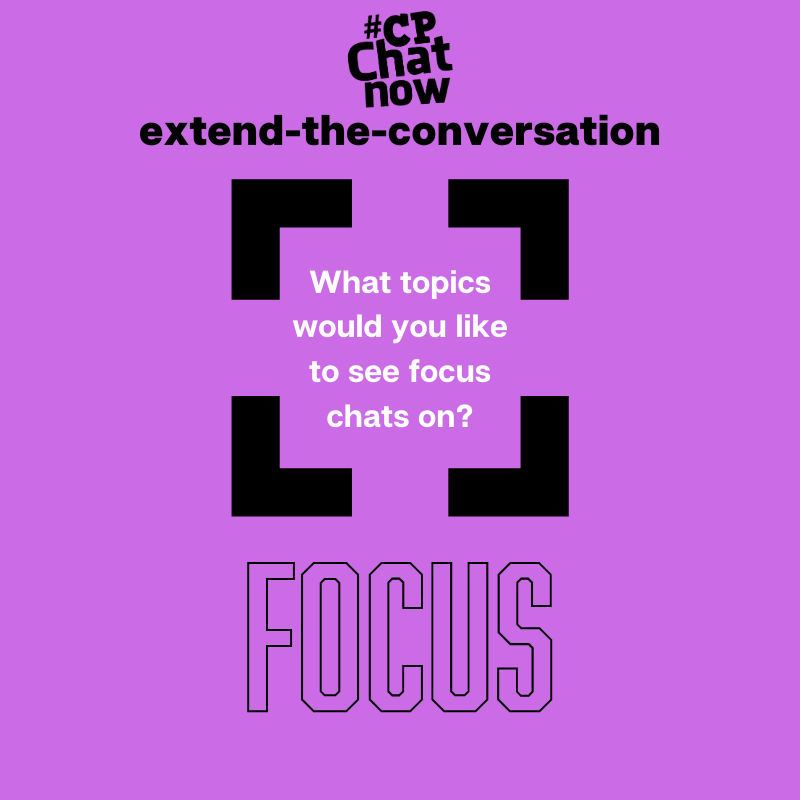 "Answer for the week's extend-the-conversation question, ""What topics would you like to see focus chats on?"""