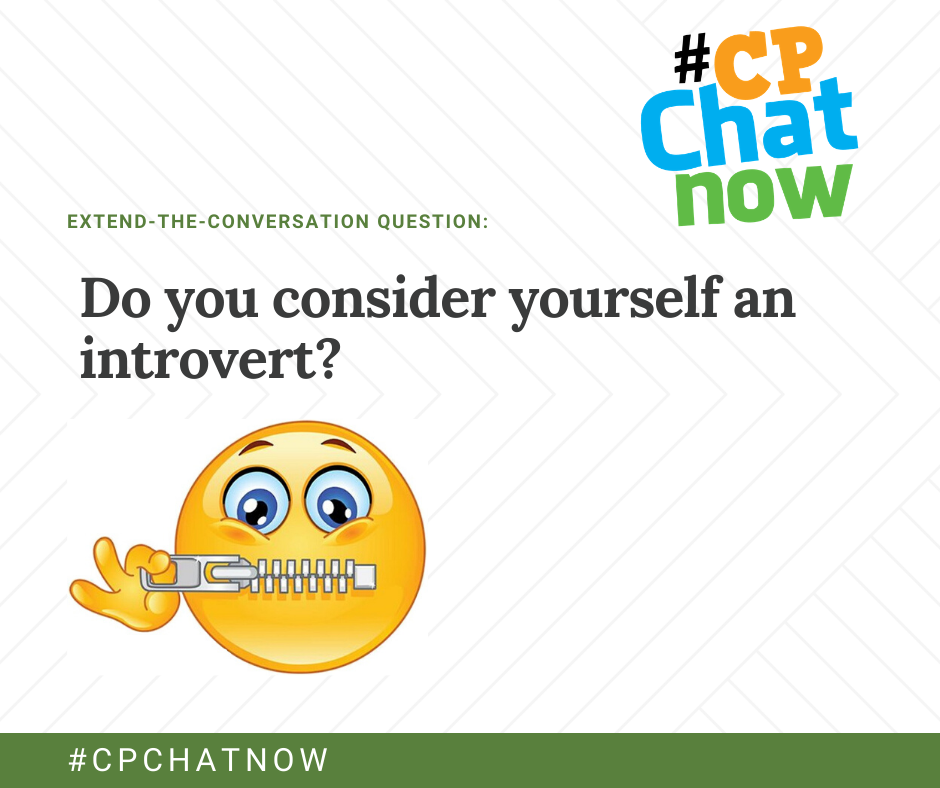 Orange, blue, and green #CPChatNow logo in the upper right hand corner. Extend-the-conversation question in green: Do you consider yourself an introvert? in black. An emoji with blue eyes and a zipper over his mouth.