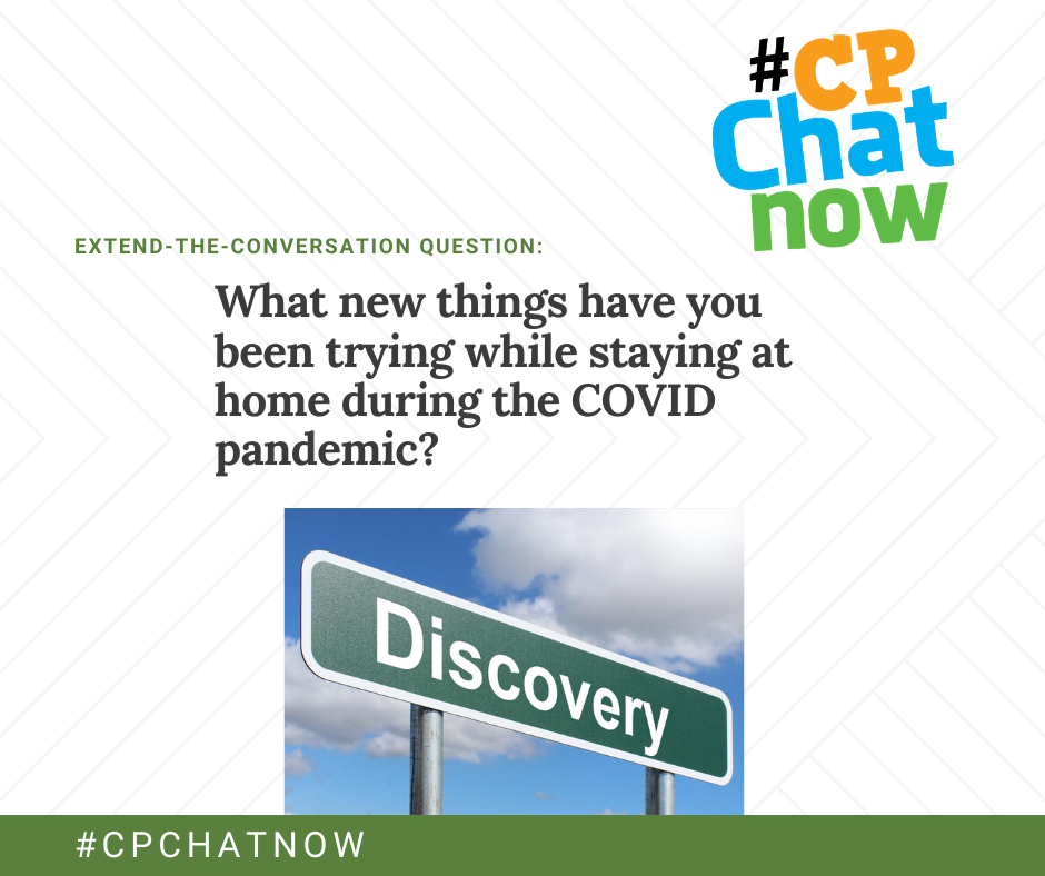 extend-the-conversation question graphic. An image of a green road sign reading discovery with the extend-the-conversation question and multicolored #CPChatNow logo in the upper right hand corner
