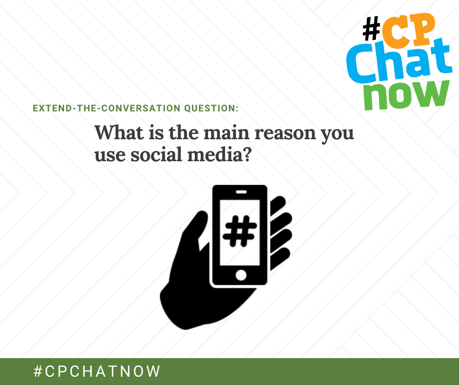 the extend-the-conversation question graphic. What is the main reason you use social media? There is a graphic of a hand holding a smart phone with a hashtag