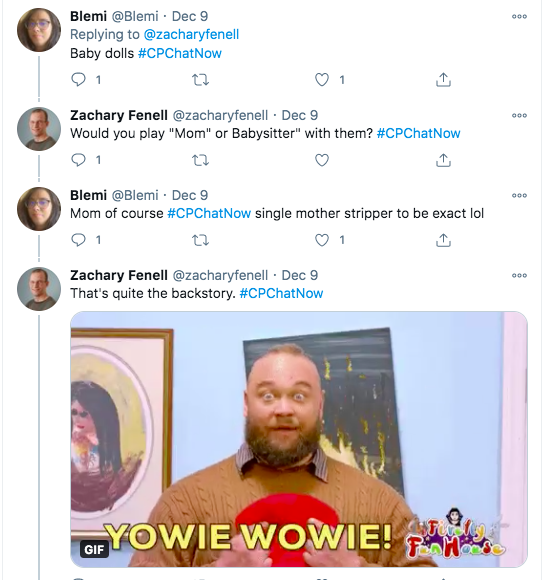 blemi tweeted she played baby dolls. zach asked if she played mom or babysitter, blemi tweeted she played a single mother stripper. zach tweeted that is quite the backstory with a gif of bray wyatt saying yowie wowie.